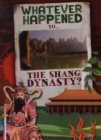 Image for What ever happened to...the Shang dynasty?