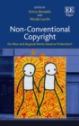 Image for Non-conventional copyright  : do new and atypical works deserve protection?