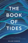 Image for The book of tides  : a journey through the coastal waters of our island