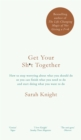 Image for Get your sh*t together  : how to stop worrying about what you should do so you can finish what you need to do and start doing what you want to do