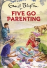 Image for Five go parenting