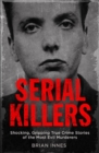 Image for Serial killers  : shocking, gripping true crime stories of the most evil murders