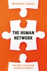 Image for The human network  : how we're connected and why it matters