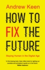 Image for How to fix the future: staying human in the digital age