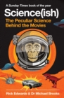 Image for Science(ish)  : the peculiar science behind the movies