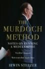Image for The Murdoch method  : notes on running a media empire