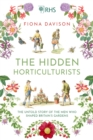 Image for The hidden horticulturists  : the untold story of the men who shaped Britain's gardens