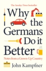 Image for Why the Germans do it better  : notes from a grown-up country