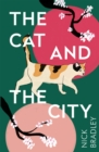 Image for The Cat and The City : A BBC Radio 2 Book Club Pick