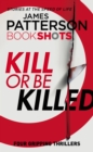 Image for Kill or be killed