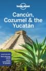 Image for Cancâun, Cozumel & the Yucatâan