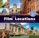 Image for Film and TV locations  : scout out the world's top spots for famous film and TV scenes
