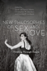 Image for New Philosophies of Sex and Love : Thinking Through Desire
