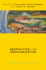 Image for Geopolitics and decolonization  : perspectives from the Global South