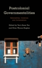 Image for Postcolonial Governmentalities: Rationalities, Violences and Contestations