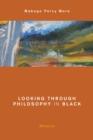 Image for Looking Through Philosophy in Black : Memoirs