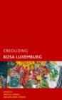 Image for Creolizing Rosa Luxemburg
