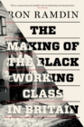 Image for The making of the black working class in Britain
