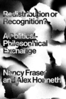 Image for Redistribution or recognition?  : a political-philosophical exchange