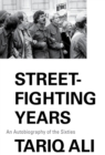 Image for Street fighting years  : an autobiography of the sixties