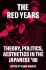 Image for The Japanese '68  : theory, politics, aesthetics