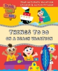 Image for Things to Do on a Beach Vacation : Your Ultimate Vacation Sticker & Activity Book