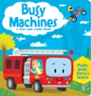 Image for Busy Machines: A Play and Learn Book : Push, pull, turn, & learn