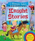 Image for 5 Minute Tales: Knights Stories