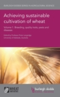 Image for Achieving Sustainable Cultivation of Wheat Volume 1 : Breeding, Quality Traits, Pests and Diseases
