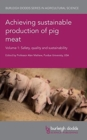 Image for Achieving sustainable production of pig meatVolume 1,: Safety, quality and sustainability
