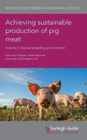 Image for Achieving sustainable production of pig meatVolume 2,: Animal breeding and nutrition