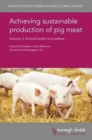 Image for Achieving sustainable production of pig meatVolume 3,: Animal health and welfare