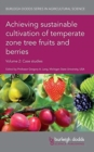 Image for Achieving sustainable cultivation of temperate zone tree fruits and berriesVolume 2,: Case studies