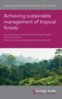 Image for Achieving sustainable management of tropical forests