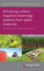 Image for Achieving carbon negative bioenergy systems from plant materials