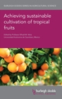 Image for Achieving sustainable cultivation of tropical fruits