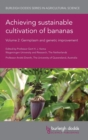 Image for Achieving Sustainable Cultivation of Bananas Volume 2 : Germplasm and Genetic Improvement