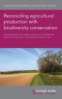 Image for Reconciling agricultural production with biodiversity conservation