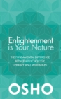 Image for Enlightenment is your nature  : the fundamental difference between psychology, therapy, and meditation
