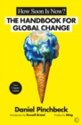Image for How soon is now?  : the handbook for global change