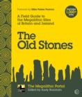 Image for The old stones  : a field guide to the megalithic sites of Britain and Ireland