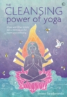 Image for The Cleansing Power of Yoga : Kriyas and other holistic detox techniques for health and wellbeing
