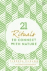Image for 21 Rituals to Connect with Nature