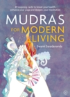Image for Mudras for Modern Living : 49 inspiring cards to boost your health, enhance your yoga and deepen your meditation