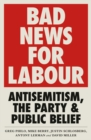 Image for Bad news for Labour: antisemitism, the party and public belief