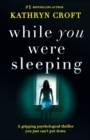 Image for While You Were Sleeping : A Gripping Psychological Thriller You Just Can't Put Down
