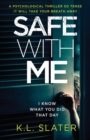 Image for Safe with Me : A Psychological Thriller So Tense It Will Take Your Breath Away