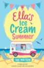 Image for Ella's Ice-Cream Summer : A laugh out loud romantic comedy with extra sprinkles
