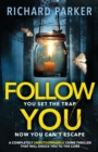 Image for Follow You : A completely UNPUTDOWNABLE crime thriller with nail-biting mystery and suspense