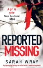 Image for Reported Missing : A Gripping Psychological Thriller with a Breath-Taking Twist